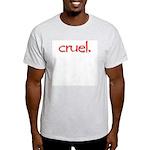 Cruel Ash Grey T-Shirt