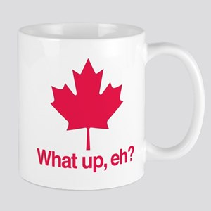 What up, eh? Mug