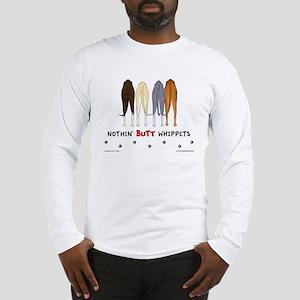 Nothin' Butt Whippets Long Sleeve T-Shirt