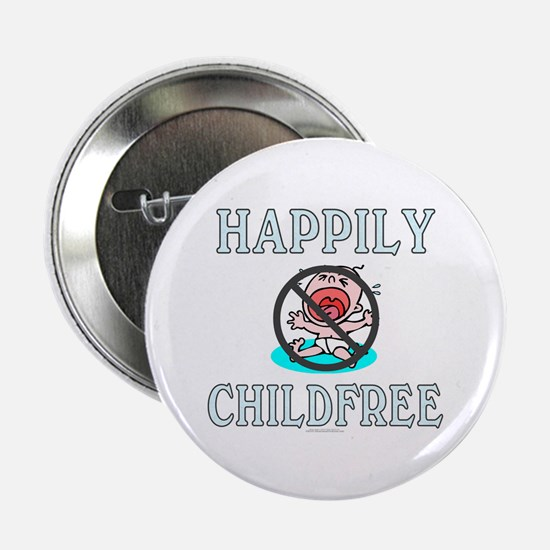 "Happily childfree (2.25"" button)"