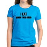 I eat when I'm bored Women's Dark T-Shirt