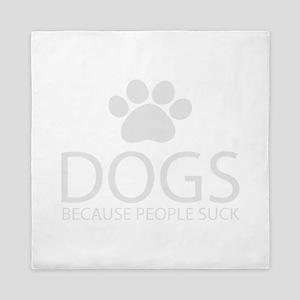Dogs Because People Suck Queen Duvet