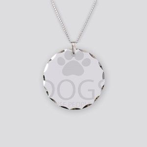 Dogs Because People Suck Necklace Circle Charm