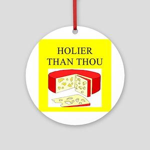 christian cheese joke Ornament (Round)