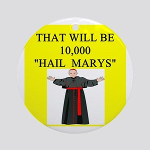 catholic joke Ornament (Round)