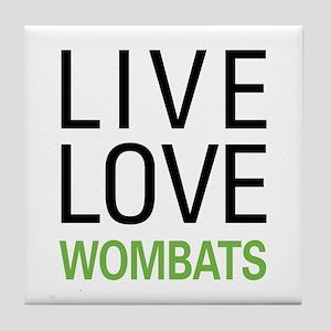 Live Love Wombats Tile Coaster