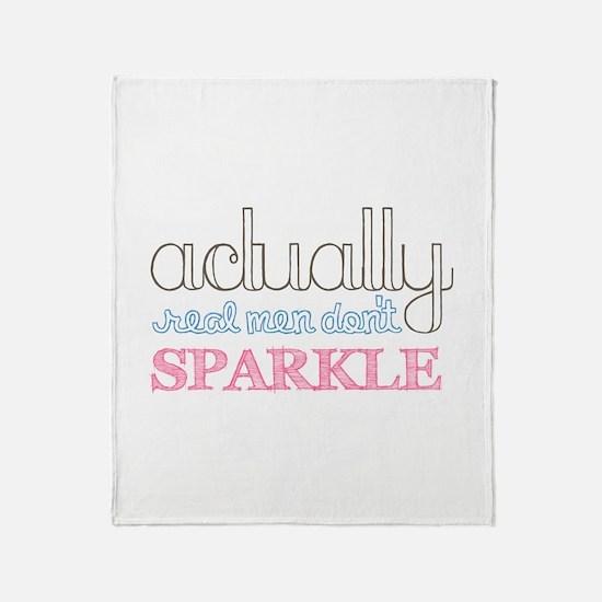 Real Men Don't Sparkle Throw Blanket