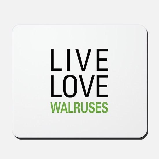Live Love Walruses Mousepad