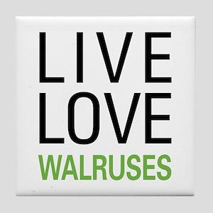 Live Love Walruses Tile Coaster