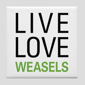 Live Love Weasels Tile Coaster