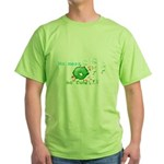No Mess No Fun Green T-Shirt