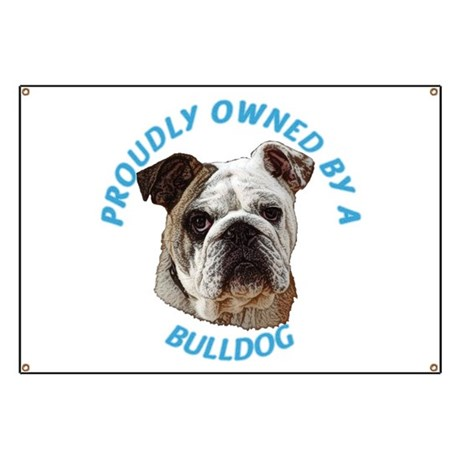 Proudly Owned Bulldog Banner