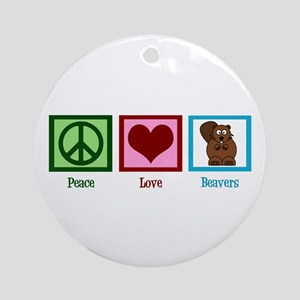 Peace Love Beavers Round Ornament