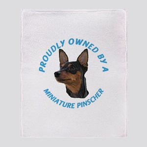 Proudly Owned Min Pin Throw Blanket