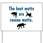 The Best Mutts Are Rescues Yard Sign