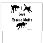 I Love Rescue Mutts Yard Sign