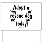 Adopt a Rescue Dog Today Yard Sign