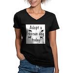 Adopt a Rescue Dog Today Women's V-Neck Dark T-Shi