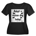 Adopt a Rescue Dog Today Women's Plus Size Scoop N