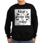 Adopt a Rescue Dog Today Sweatshirt (dark)