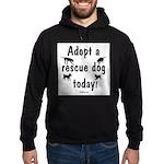Adopt a Rescue Dog Today Hoodie (dark)