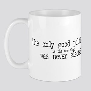 The only good politician is t Mug