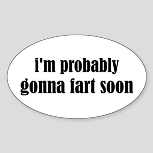 Fart Soon Sticker (Oval)