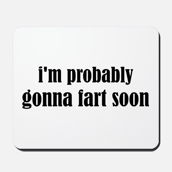 Fart Soon Mousepad