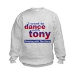 I Want to Dance with Tony Kids Sweatshirt