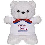 I Want to Dance with Tony Teddy Bear