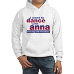 I want to Dance with Anna Hooded Sweatshirt