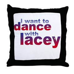i want to Dance with Lacey Throw Pillow