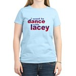 i want to Dance with Lacey Women's Light T-Shirt
