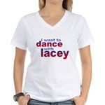 i want to Dance with Lacey Women's V-Neck T-Shirt