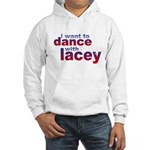 i want to Dance with Lacey Hooded Sweatshirt