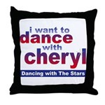 I want to Dance with Cheryl Throw Pillow