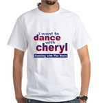 I want to Dance with Cheryl White T-Shirt