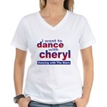 I want to Dance with Cheryl Women's V-Neck T-Shirt