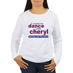 I want to Dance with Cheryl Women's Long Sleeve T-