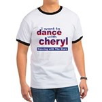 I want to Dance with Cheryl Ringer T