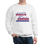 I want to Dance with Chelsie Sweatshirt