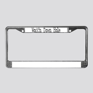 Work'n Down Hole License Plate Frame