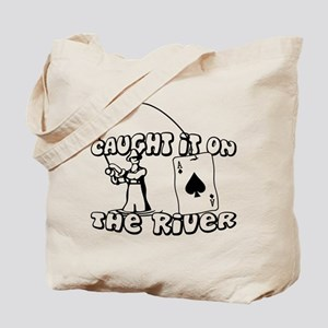 caught it on the river Tote Bag