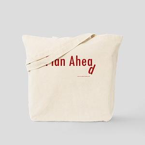 Plan Ahea ... d Tote Bag