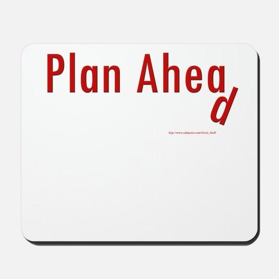 Plan Ahea ... d Mousepad