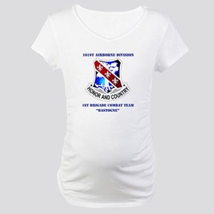 DUI - 1st BCT - Bastogne with Text Maternity T-Shi