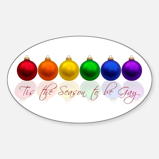 Tis the season to be gay Sticker (Oval)