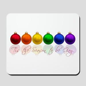 Tis the season to be gay Mousepad