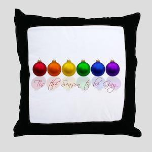 Tis the season to be gay Throw Pillow