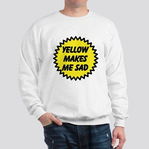 Yellow Makes Me Sad Sweatshirt